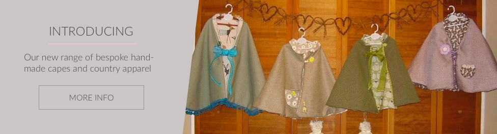 Introducing our new range of hand-made capes and country apparel.